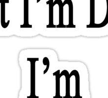 I Know What I'm Doing I'm A Lawyer  Sticker
