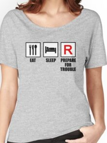 Eat, Sleep, Prepare for Trouble! Women's Relaxed Fit T-Shirt