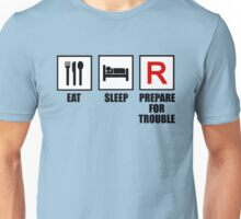 Eat, Sleep, Prepare for Trouble! Unisex T-Shirt