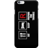 Eat, Sleep, Prepare for Trouble! iPhone Case/Skin