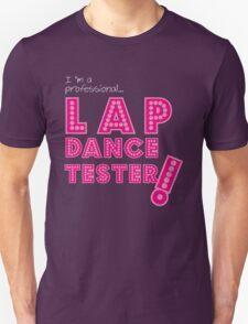 professional lap dance tester! T-Shirt