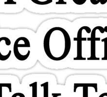 Want To Meet A Great Police Officer? Talk To My Husband  Sticker