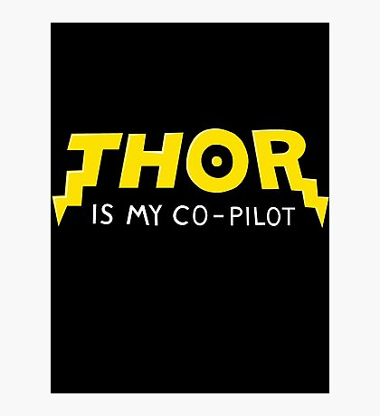 Thor is my Co-Pilot Photographic Print
