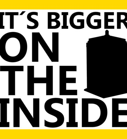 It´s Bigger On the Inside -Yellow Sign Sticker