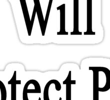 My Daughter Will Protect Pigs With Her Life Sticker