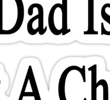 I'm Sorry My Dad Is Not A Cheap Illustrator  Sticker