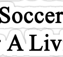 My Girlfriend Doesn't Coach Soccer For A Living She Does It For Fun Sticker