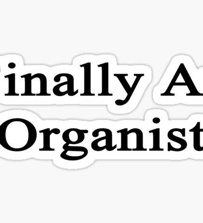 Finally An Organist  Sticker