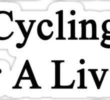 My Mom Doesn't Teach Cycling For A Living She Does It For Fun Sticker