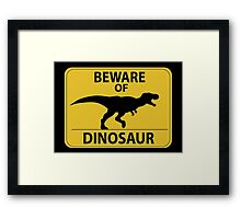 Beware of Dinosaur Sign (New) Framed Print