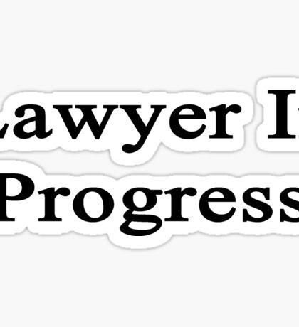 Lawyer In Progress  Sticker