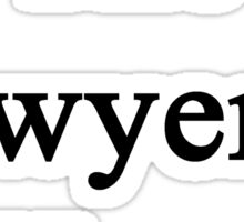 The Lawyer Is Here  Sticker