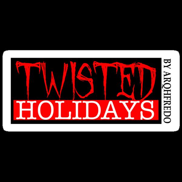Twisted Holidays  by Arqhfredo