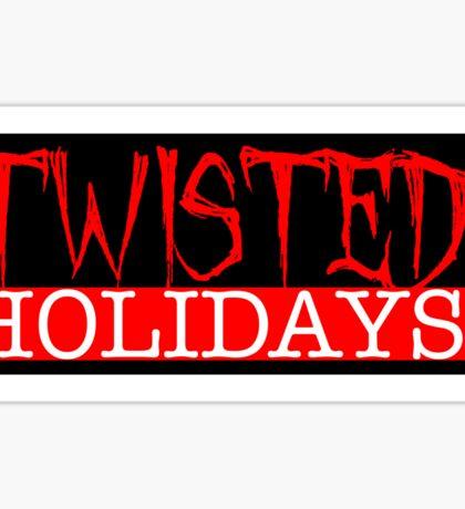 Twisted Holidays  Sticker