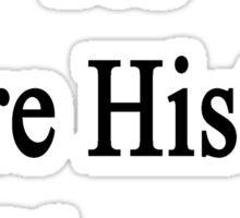 No More History Please  Sticker