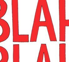Blah-Blah-Blah Sticker