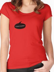 <sarcasm> Women's Fitted Scoop T-Shirt