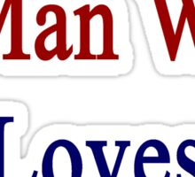 Here Is A Man Who Loves South Korea  Sticker
