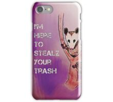 I'm Here To Stealz Your Trash, Possum iPhone Case/Skin