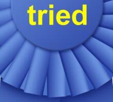 You Tried Ribbon Sticker