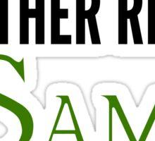 My Other Ride Is - Sam Sticker