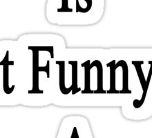 My Daughter Is Smart Funny And A Great Mechanic  Sticker