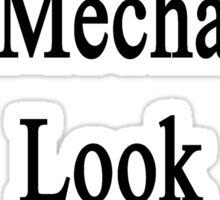Great Car Mechanics Look Like My Mom  Sticker