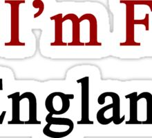 Yes I'm From England  Sticker