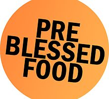 Pre-Blessed Food Sticker by angrycheez
