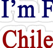 Yes I'm From Chile  Sticker