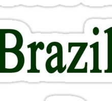 I'm Not From Brazil I Am Brazil  Sticker