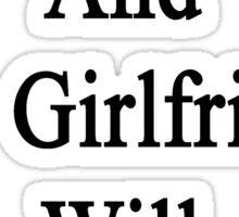 Hurt A Sheep And My Girlfriend Will Kick Your Butt  Sticker
