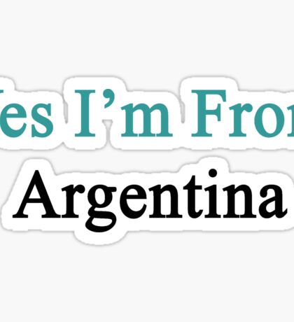 Yes I'm From Argentina  Sticker