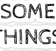RELAX.. SOME THINGS TAKE TIME Sticker