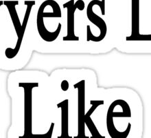 Excellent Lawyers Look Like My Husband  Sticker