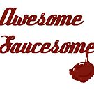Awesome-Saucesome sticker! by Abbie Macmillan