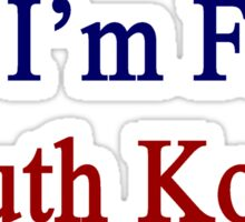 Yes I'm From South Korea  Sticker