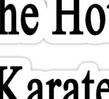My Wife Is The Hottest Karate Instructor  Sticker