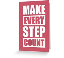 Make Every Step Count - Gym Motivational Quotes Greeting Card
