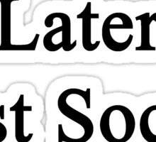 Later First Soccer  Sticker