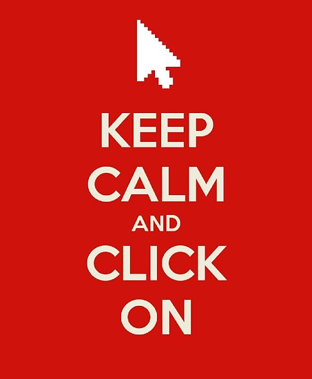 Keep calm and click on by Zozzy-zebra