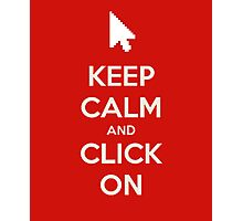 Keep calm and click on Photographic Print