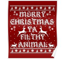 Merry Christmas Ya Filthy Animal Poster