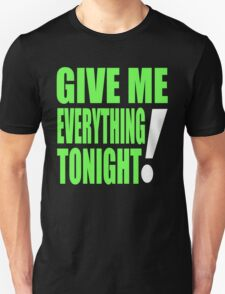 GIVE ME EVERYTHING TONIGHT - PITBULL T-Shirt