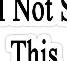 Cancer Will Not Stop This Music Teacher  Sticker