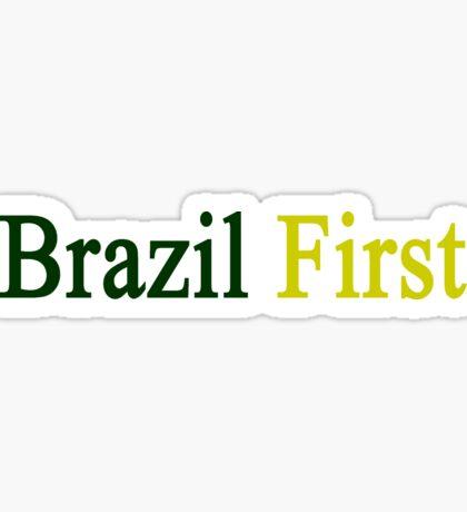 Brazil First  Sticker
