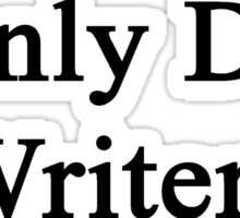 I Only Date Writers  Sticker