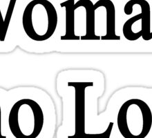 Here Is A Woman Who Loves Surfing  Sticker