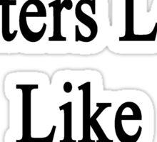 Great Writers Look Like My Mom  Sticker
