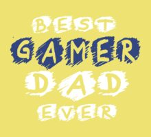 Best Gamer Dad Ever Kids Clothes